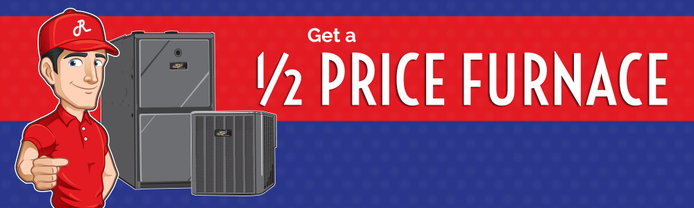 Get 1/2 off your new furnace with Rudroff Heating & Air Conditioning.